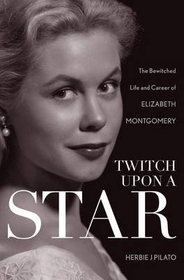 Twitch Upon a Star by Herbie J. Pilato