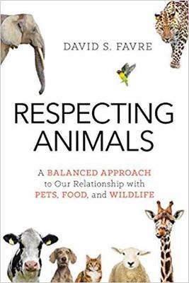 Respecting Animals by David S. Favre