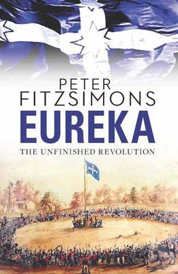 Eureka by Peter FitzSimons