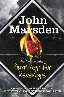 Tomorrow Series: Burning for Revenge by John Marsden