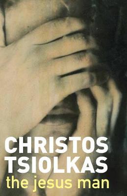 The Jesus Man by Christos Tsiolkas