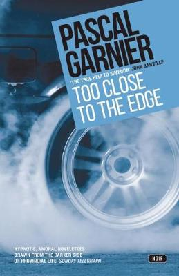 Too Close to the Edge by Pascal Garnier