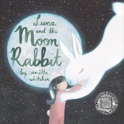 Luna and the Moon Rabbit by Camille Whitcher