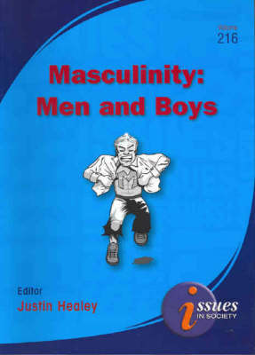 Masculinity: Men and Boys by Justin Healey