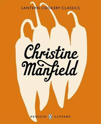 Cookery Classics: Christine Manfield by Christine Manfield