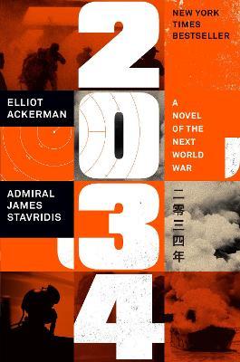 2034: A Novel of the Next World War by Elliot Ackerman