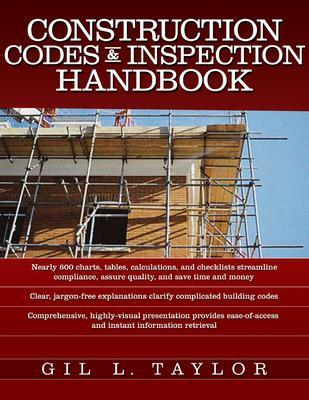 Construction Codes & Inspection Handbook by Gil L. Taylor