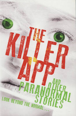 The Killer App and Other Paranormal Stories by Various