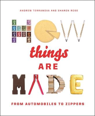 How Things Are Made by Sharon Rose