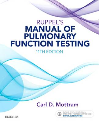 Ruppel's Manual of Pulmonary Function Testing by Carl Mottram