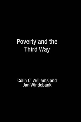 Poverty and the Third Way by Colin C. Williams