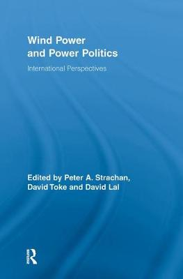 Wind Power and Power Politics by Peter Strachan