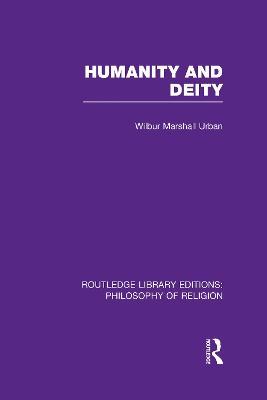 Humanity and Deity by Wilbur Marshall Urban