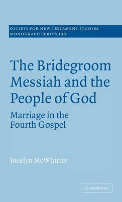The Bridegroom Messiah and the People of God by Jocelyn McWhirter