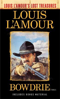 Bowdrie (Louis L'amour's Lost Treasures) by Louis L'Amour