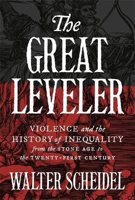 The Great Leveler by Walter Scheidel
