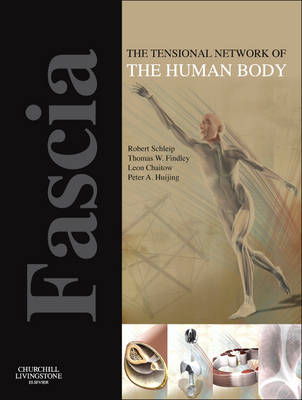 Fascia: The Tensional Network of the Human Body by Robert Schleip, Ph. D.