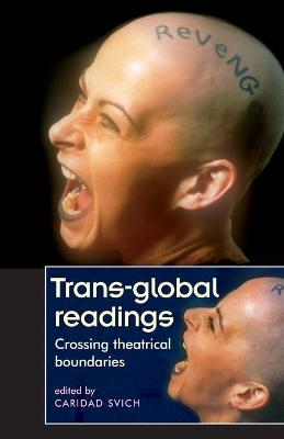 Trans-Global Readings by Caridad Svich