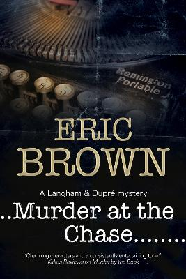 Murder at the Chase: A Locked Room Mystery Set in 1950s England by Eric Brown