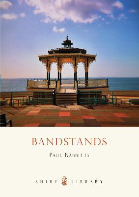 Bandstands by Paul Rabbitts