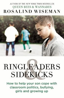 Ringleaders and Sidekicks by Rosalind Wiseman