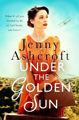 Under The Golden Sun: 'Jenny Ashcroft's best yet' Dinah Jeffries book