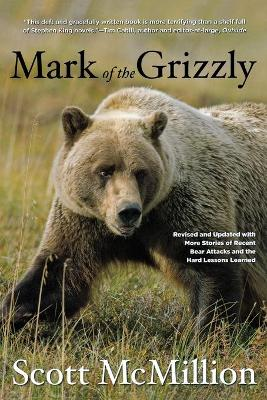 Mark of the Grizzly by Scott Mcmillion