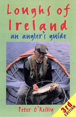 Loughs of Ireland: an Angler'S by Peter O'Reilly