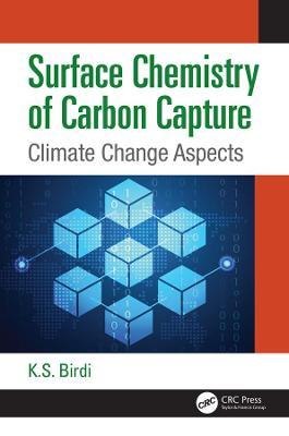 Surface Chemistry of Carbon Capture: Climate Change Aspects by K. S. Birdi