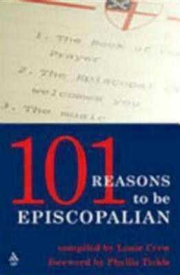 101 Reasons To Be Episcopalian by Louie Crew