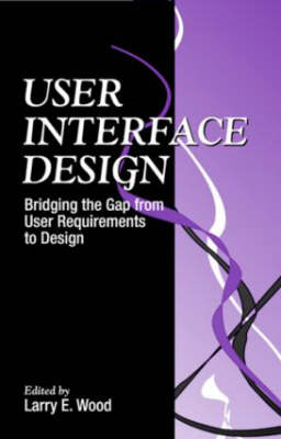 User Interface Design by Larry E. Wood