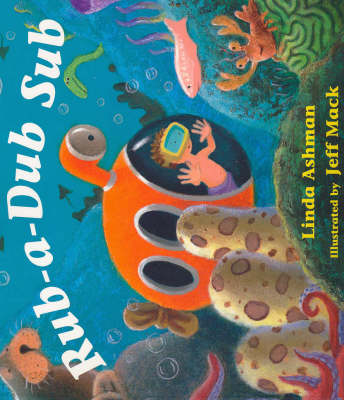 Rub-a-Dub Sub by Linda Ashman