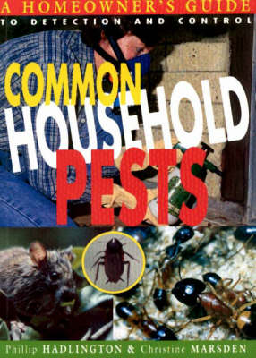 Common Household Pests by Phillip Hadlington