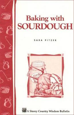 Baking with Sour-dough by Sara Pitzer
