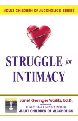 Struggle For-- Intimacy by Janet Geringer Woititz