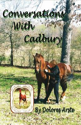 Conversations with Cadbury by Dolores Arste