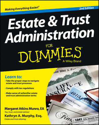Estate & Trust Administration for Dummies, 2nd Edition by Margaret Atkins Munro