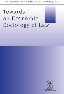 Towards an Economic Sociology of Law by Diamond Ashiagbor