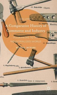 Comparative History of Commerce and Industry, Volume I by David E. McNabb