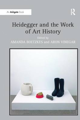 Heidegger and the Work of Art History book