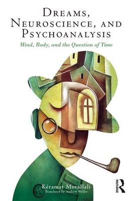 Dreams, Neuroscience, and Psychoanalysis book