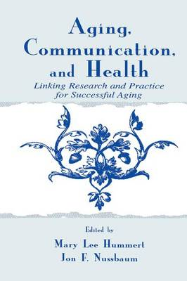 Aging, Communication, and Health by Mary Lee Hummert
