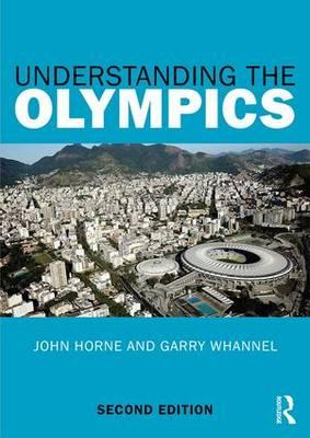 Understanding the Olympics by John Horne