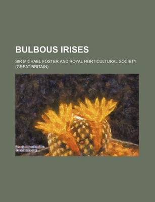 Bulbous Irises by Mel Foster