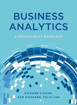 Business Analytics: A Management Approach book