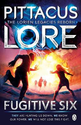 Fugitive Six: Lorien Legacies Reborn by Pittacus Lore