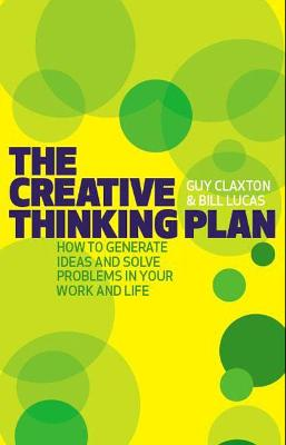 The Creative Thinking Plan by Guy Claxton