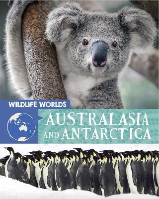 Wildlife Worlds: Australasia and Antarctica by Tim Harris