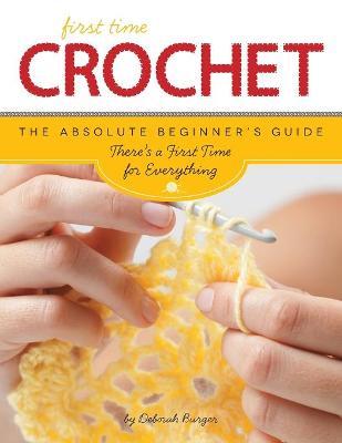 First Time Crochet by Deborah Burger