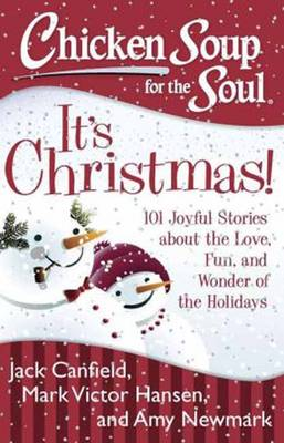 Chicken Soup for the Soul: It's Christmas! by Jack Canfield